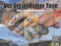 """Ausstellung """"Vor Ort und über Tage"""" - Kunst und Wandel im Revier"""