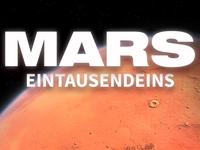 Mars Eintausendeins - die ersten Menschen auf dem Mars