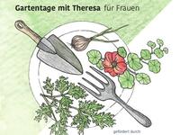 Gartentage mit Theresa - für Frauen (und ihre Kinder)